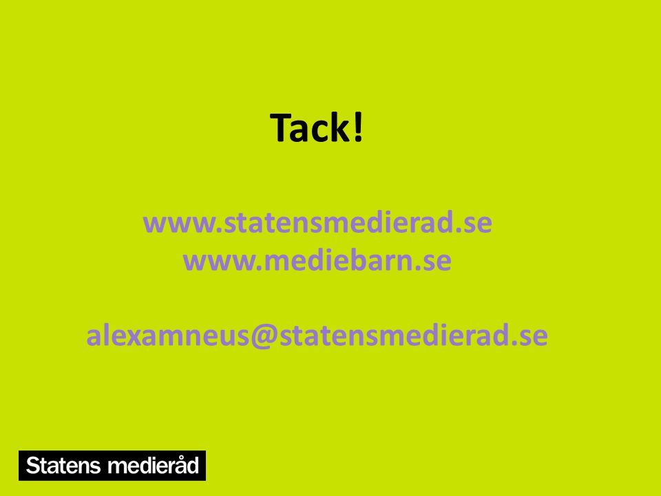 Tack. www. statensmedierad. se www. mediebarn