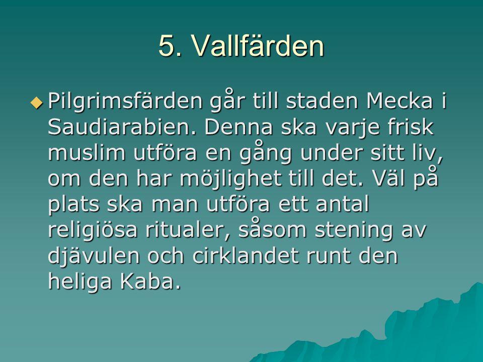 5. Vallfärden