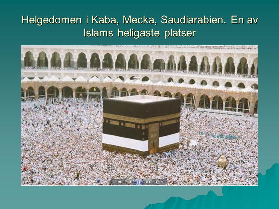 Helgedomen i Kaba, Mecka, Saudiarabien. En av Islams heligaste platser