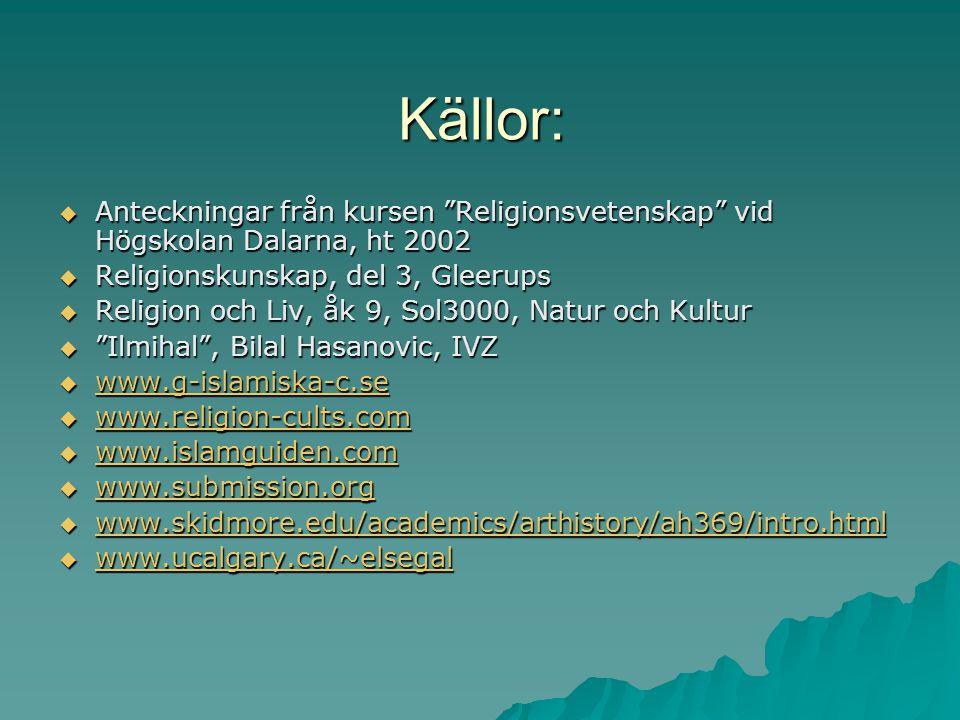 Källor: Anteckningar från kursen Religionsvetenskap vid Högskolan Dalarna, ht 2002. Religionskunskap, del 3, Gleerups.