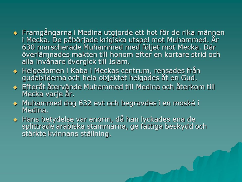 Framgångarna i Medina utgjorde ett hot för de rika männen i Mecka