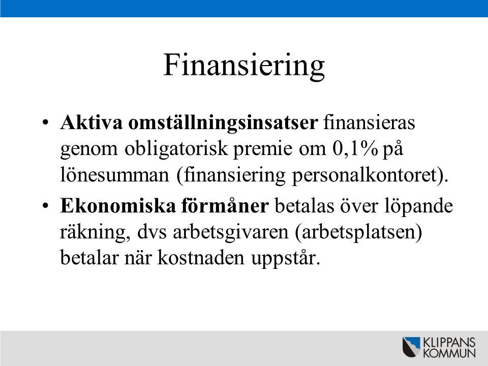 Finansiering Aktiva omställningsinsatser finansieras genom obligatorisk premie om 0,1% på lönesumman (finansiering personalkontoret).