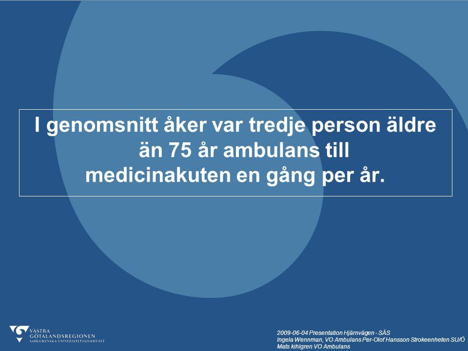 I genomsnitt åker var tredje person äldre än 75 år ambulans till