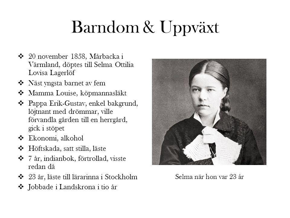 Barndom & Uppväxt 20 november 1858, Mårbacka i Värmland, döptes till Selma Ottilia Lovisa Lagerlöf.