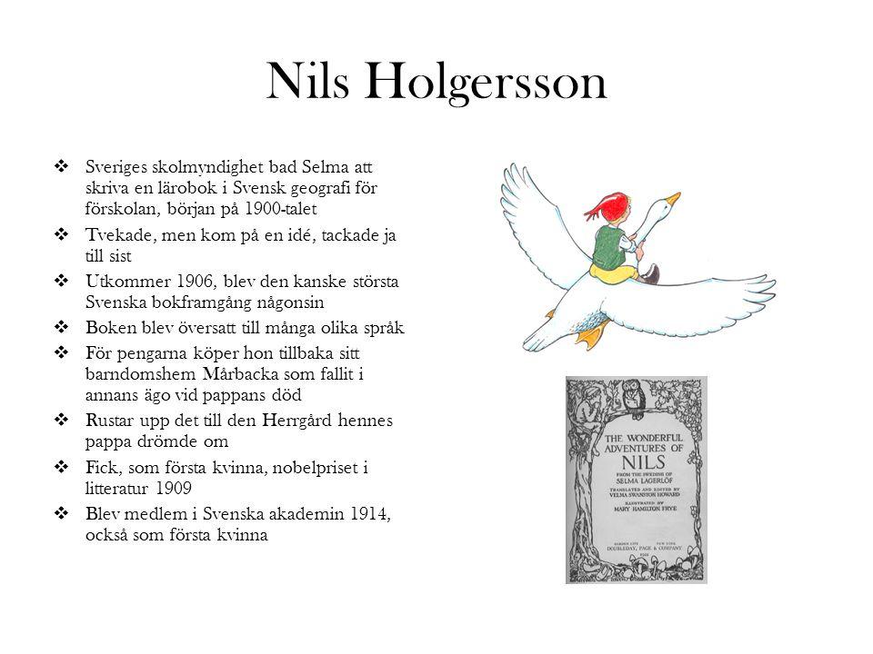 Nils Holgersson Sveriges skolmyndighet bad Selma att skriva en lärobok i Svensk geografi för förskolan, början på 1900-talet.