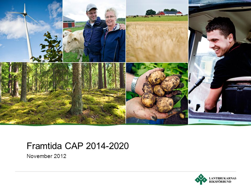 Framtida CAP 2014-2020 November 2012