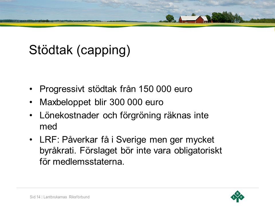 Stödtak (capping) Progressivt stödtak från 150 000 euro