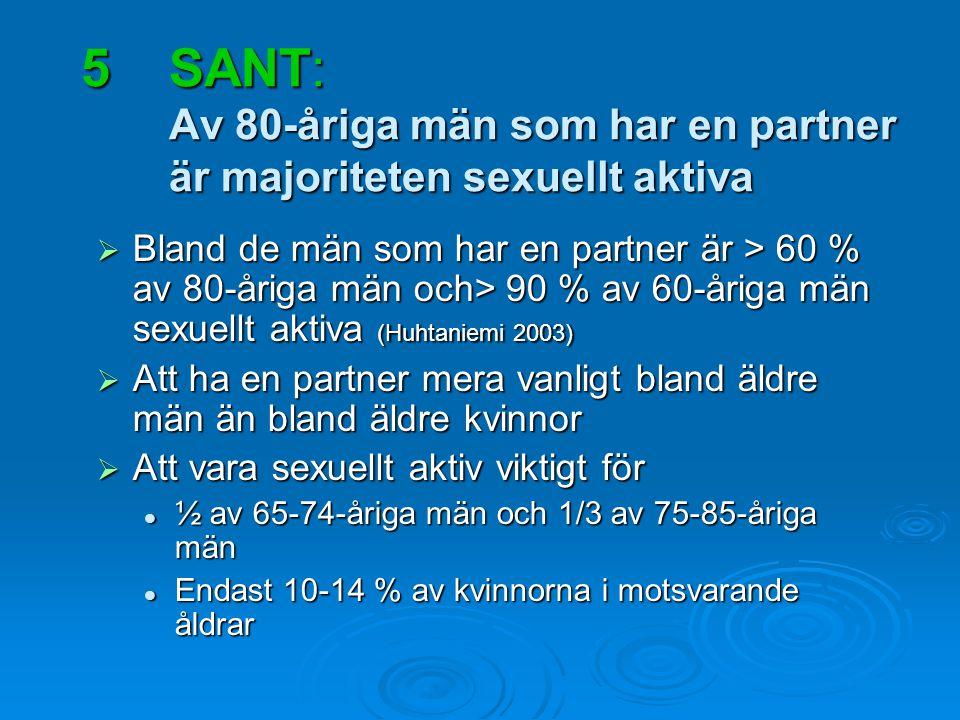 SANT: Av 80-åriga män som har en partner är majoriteten sexuellt aktiva