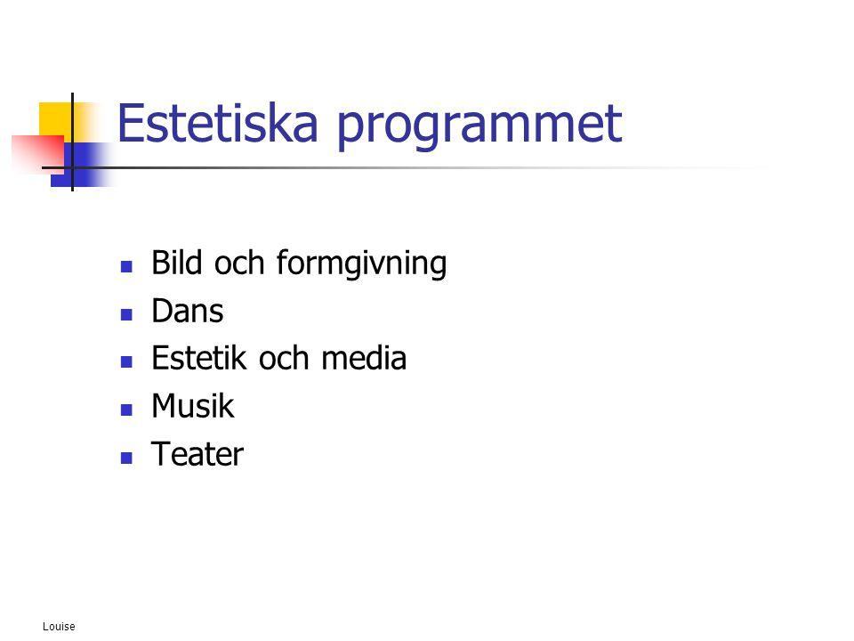 Estetiska programmet Bild och formgivning Dans Estetik och media Musik