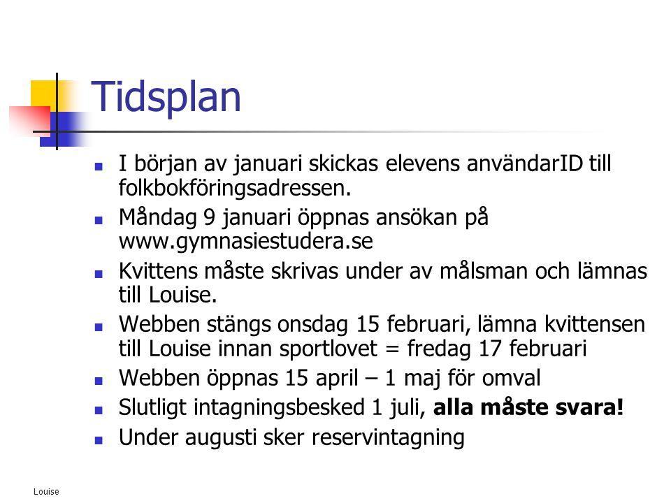 Tidsplan I början av januari skickas elevens användarID till folkbokföringsadressen. Måndag 9 januari öppnas ansökan på www.gymnasiestudera.se.