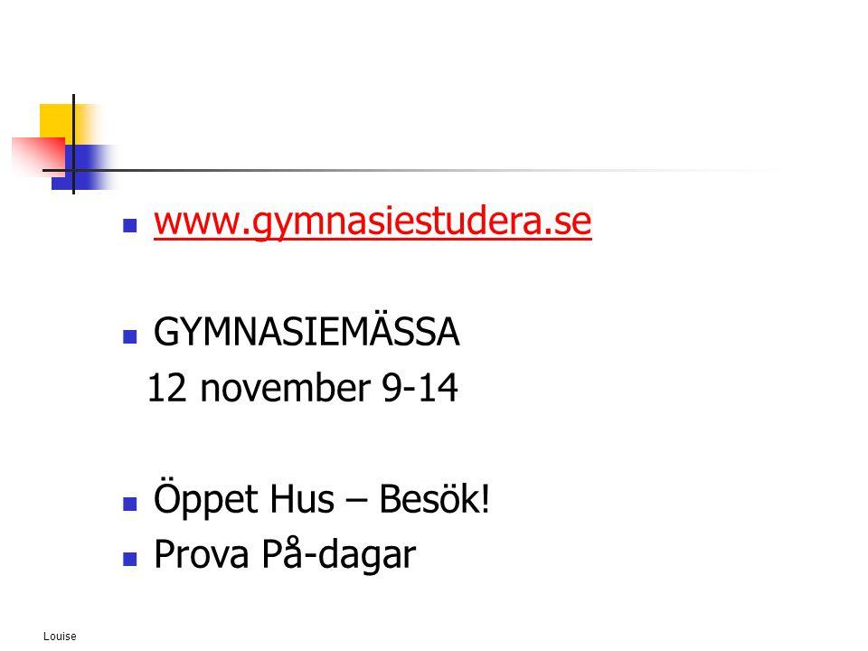 www.gymnasiestudera.se GYMNASIEMÄSSA 12 november 9-14