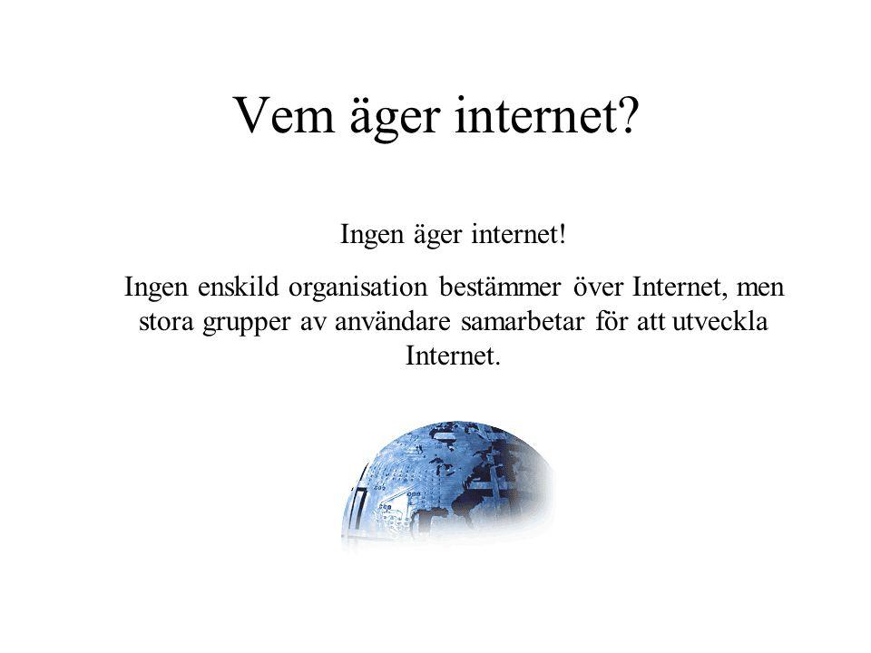 Vem äger internet Ingen äger internet!