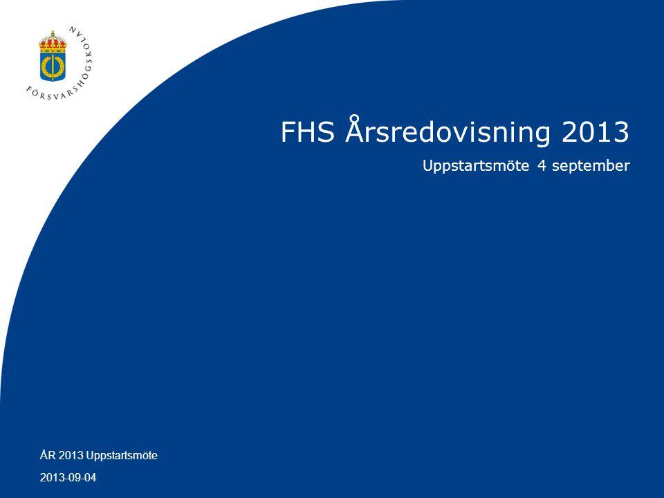 FHS Årsredovisning 2013 Uppstartsmöte 4 september