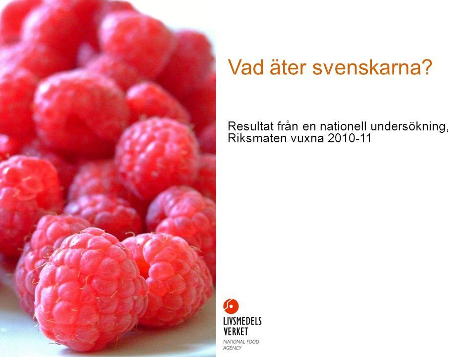 Resultat från en nationell undersökning, Riksmaten vuxna 2010-11