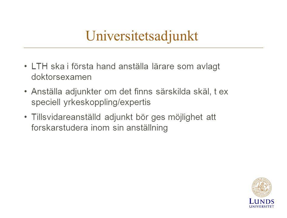 Universitetsadjunkt LTH ska i första hand anställa lärare som avlagt doktorsexamen.