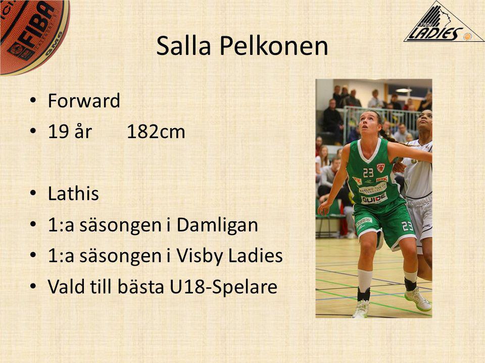 Salla Pelkonen Forward 19 år 182cm Lathis 1:a säsongen i Damligan