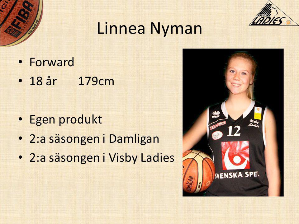 Linnea Nyman Forward 18 år 179cm Egen produkt 2:a säsongen i Damligan