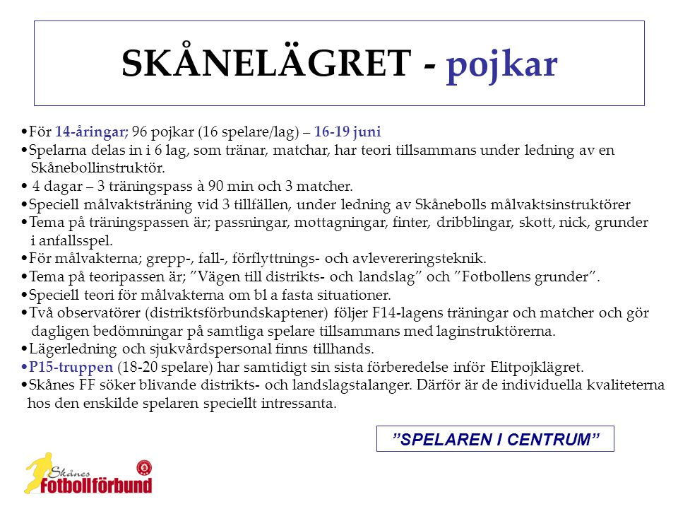 SKÅNELÄGRET - pojkar SPELAREN I CENTRUM