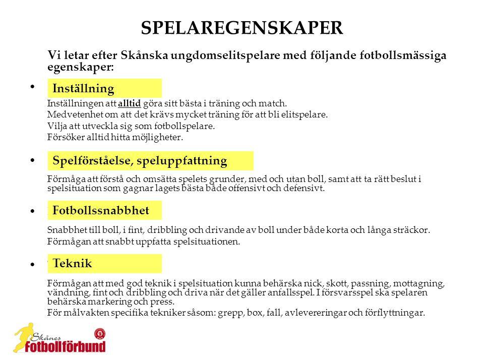SPELAREGENSKAPER Vi letar efter Skånska ungdomselitspelare med följande fotbollsmässiga egenskaper: