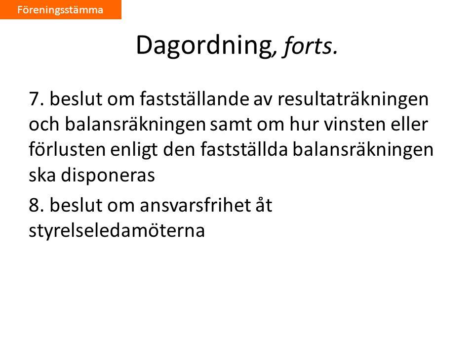 Föreningsstämma Dagordning, forts.