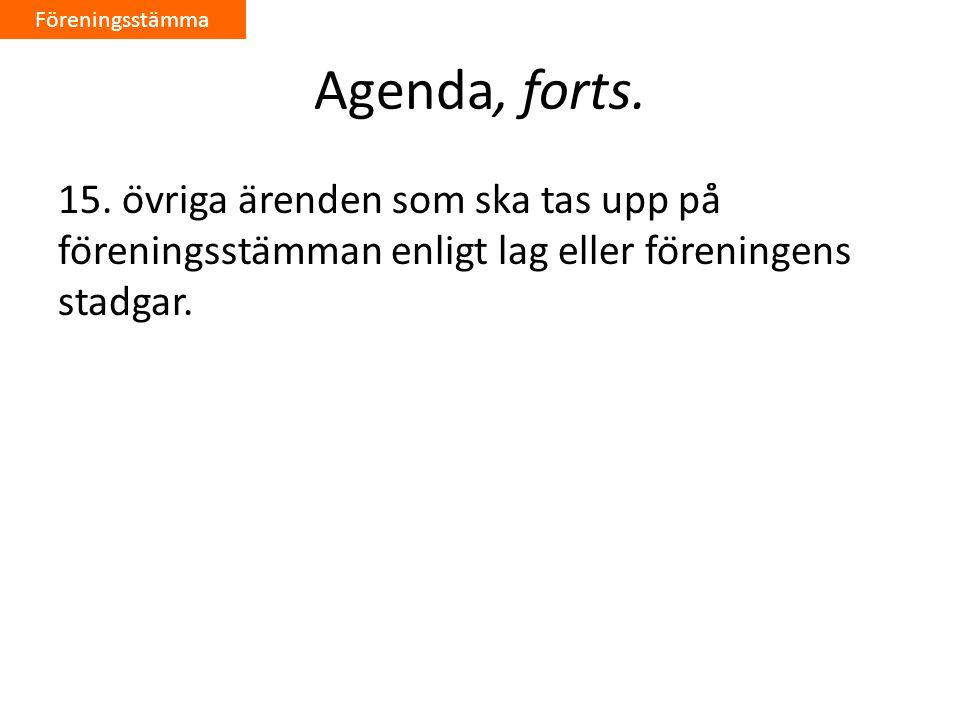 Föreningsstämma Agenda, forts. 15.