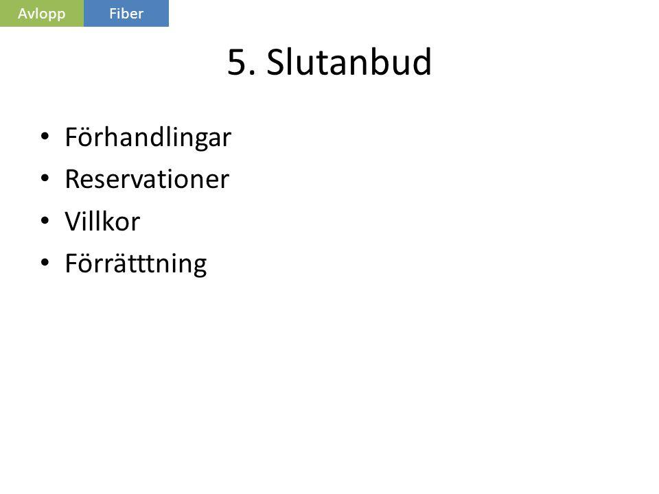 5. Slutanbud Förhandlingar Reservationer Villkor Förrätttning Avlopp