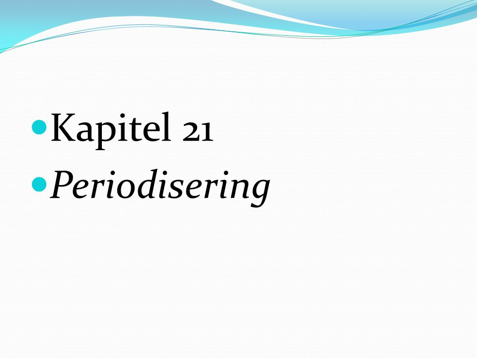 Kapitel 21 Periodisering