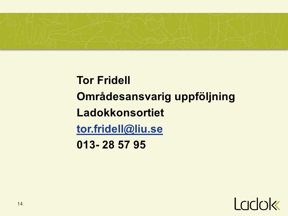 Tor Fridell Områdesansvarig uppföljning Ladokkonsortiet tor