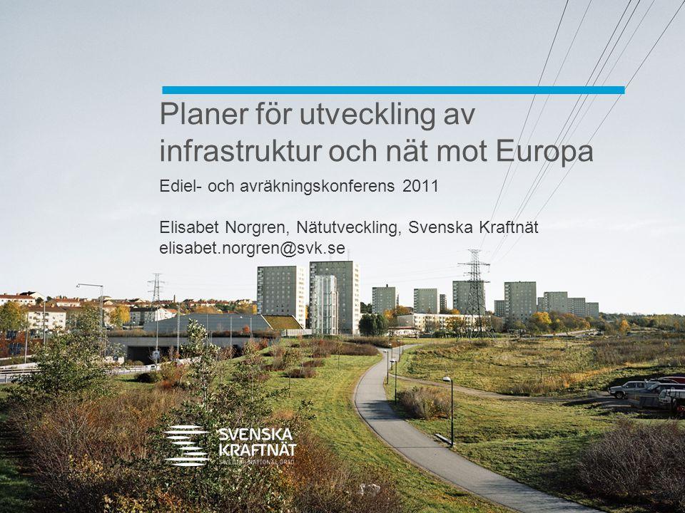 Planer för utveckling av infrastruktur och nät mot Europa