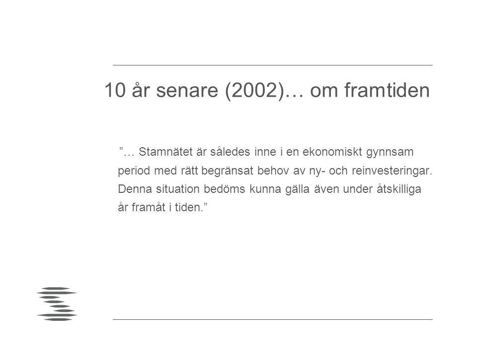 10 år senare (2002)… om framtiden