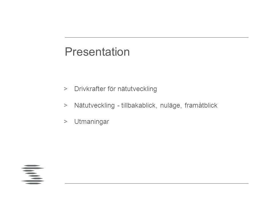 Presentation Drivkrafter för nätutveckling