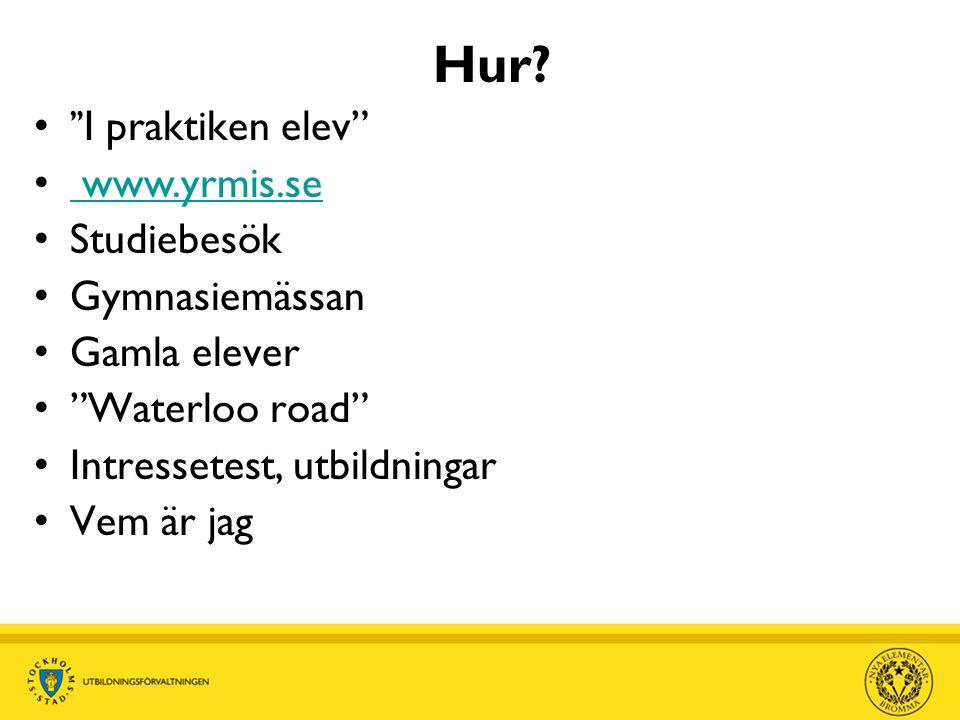 Hur I praktiken elev www.yrmis.se Studiebesök Gymnasiemässan