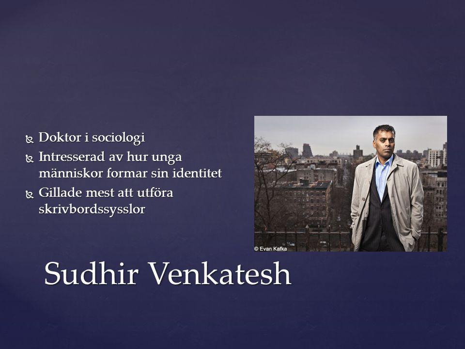 Sudhir Venkatesh Doktor i sociologi