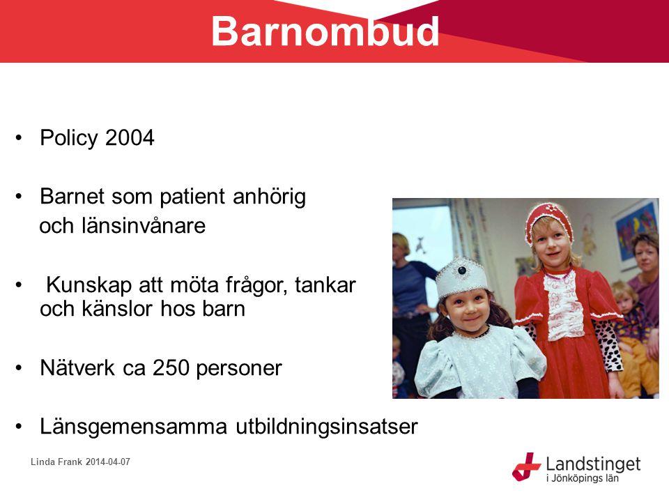 Barnombud Policy 2004 Barnet som patient anhörig och länsinvånare