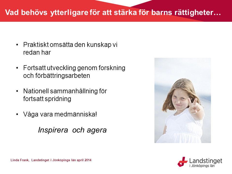 Vad behövs ytterligare för att stärka för barns rättigheter…
