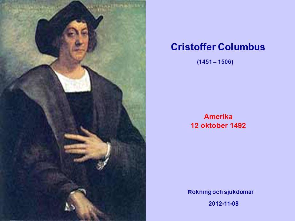 Cristoffer Columbus Amerika 12 oktober 1492 (1451 – 1506)