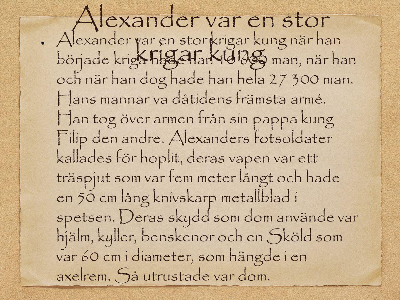 Alexander var en stor krigar kung