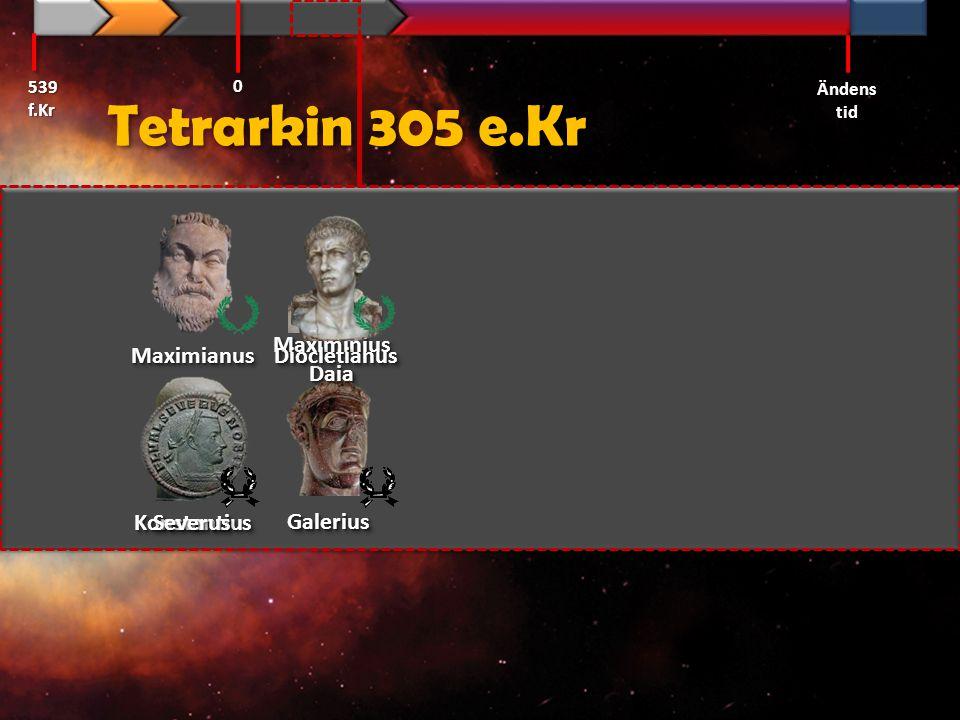 Tetrarkin 305 e.Kr Maximianus Diocletianus Maximinius Daia Konstantius