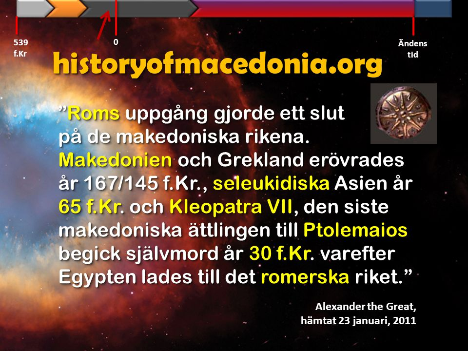 539 f.Kr Ändens tid. historyofmacedonia.org.
