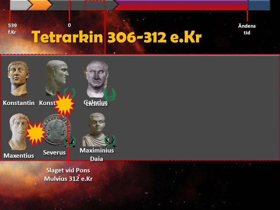 Tetrarkin 306-312 e.Kr Konstantin Konstantius Galerius Licinius