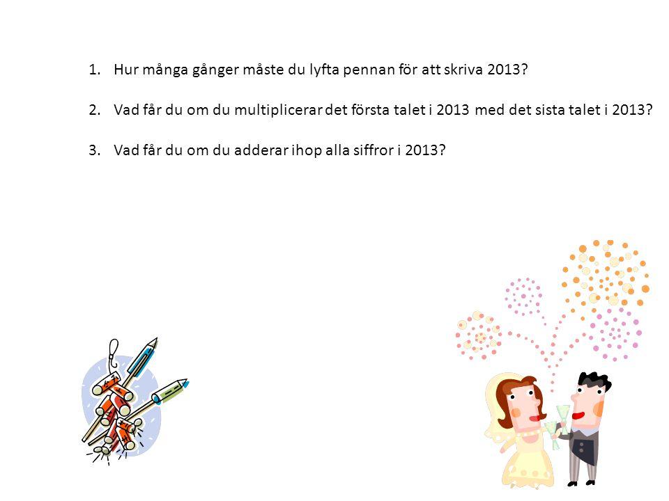 Hur många gånger måste du lyfta pennan för att skriva 2013