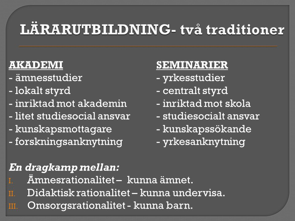 LÄRARUTBILDNING- två traditioner