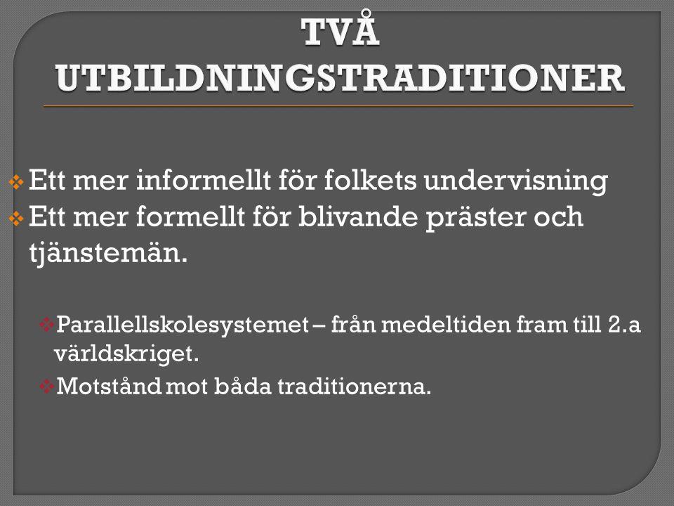 TVÅ UTBILDNINGSTRADITIONER