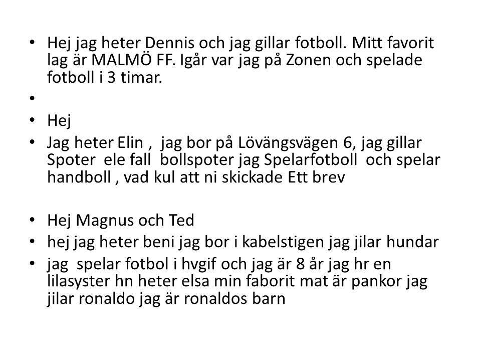 Hej jag heter Dennis och jag gillar fotboll
