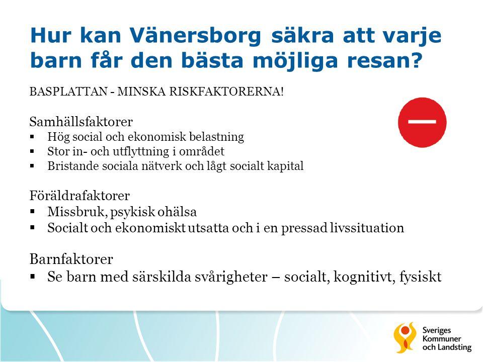 Hur kan Vänersborg säkra att varje barn får den bästa möjliga resan