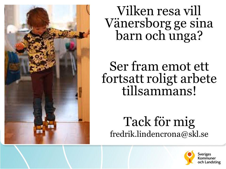 Vilken resa vill Vänersborg ge sina barn och unga