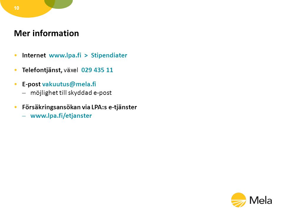 Mer information Internet www.lpa.fi > Stipendiater