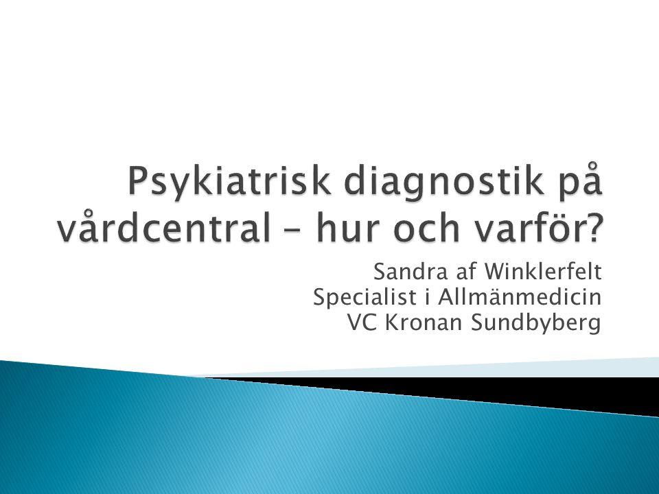 Psykiatrisk diagnostik på vårdcentral – hur och varför