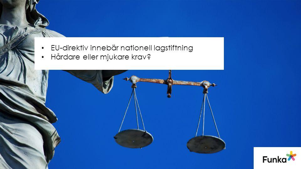 EU-direktiv innebär nationell lagstiftning