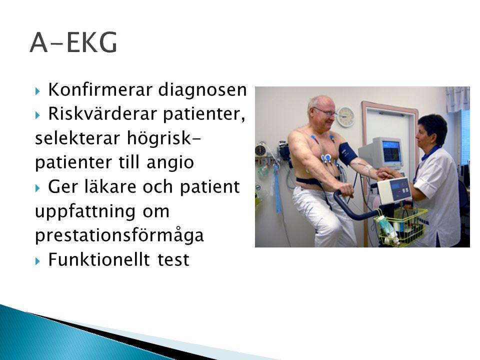 A-EKG Konfirmerar diagnosen Riskvärderar patienter,